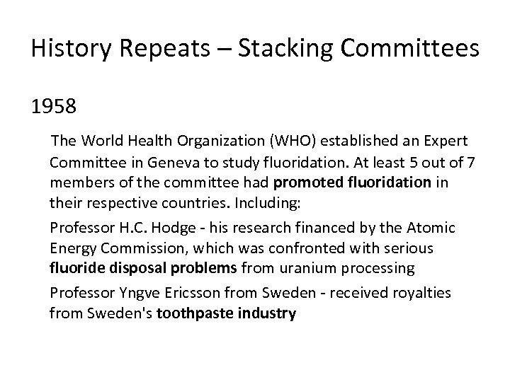 History Repeats – Stacking Committees 1958 The World Health Organization (WHO) established an Expert