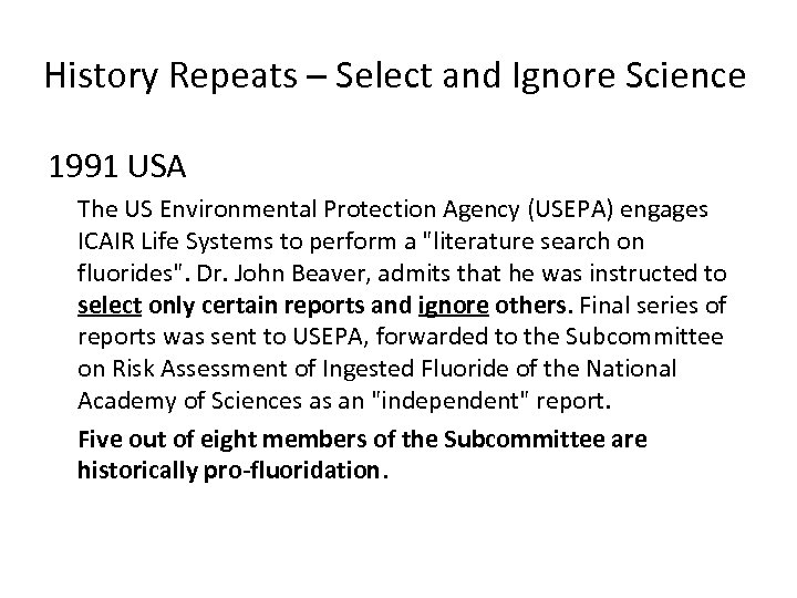 History Repeats – Select and Ignore Science 1991 USA The US Environmental Protection Agency