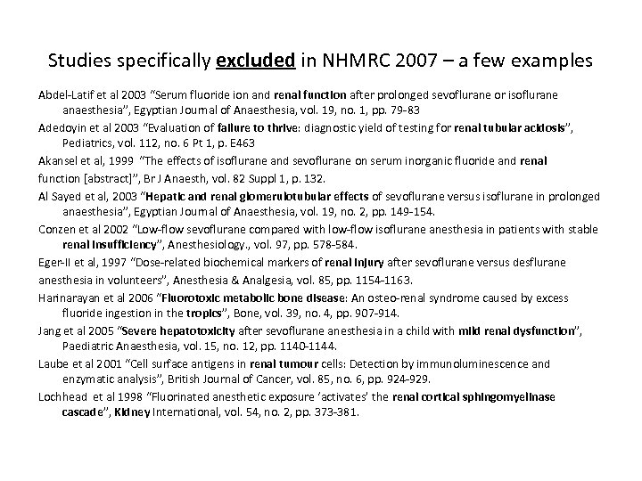 Studies specifically excluded in NHMRC 2007 – a few examples Abdel-Latif et al 2003