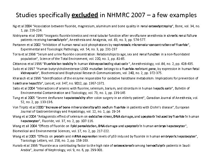 Studies specifically excluded in NHMRC 2007 – a few examples Ng et al 2004