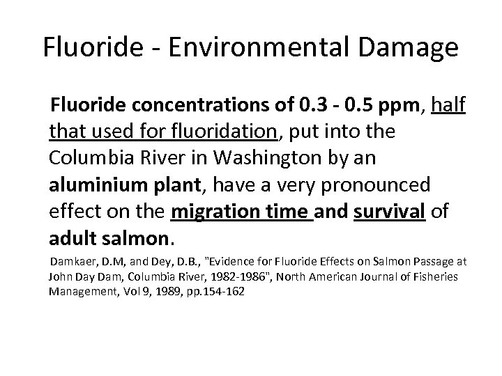 Fluoride - Environmental Damage Fluoride concentrations of 0. 3 - 0. 5 ppm, half