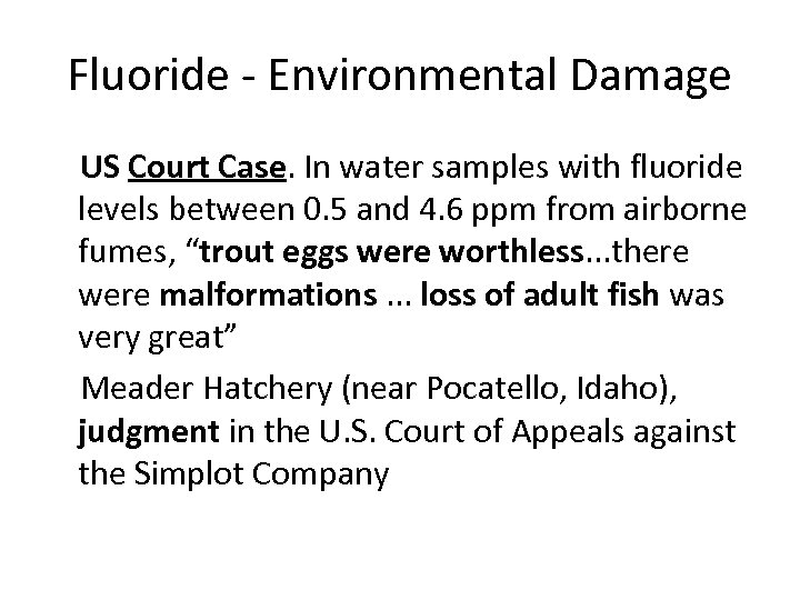 Fluoride - Environmental Damage US Court Case. In water samples with fluoride levels between