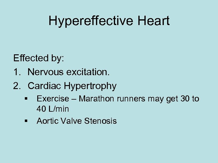 Hypereffective Heart Effected by: 1. Nervous excitation. 2. Cardiac Hypertrophy § § Exercise –