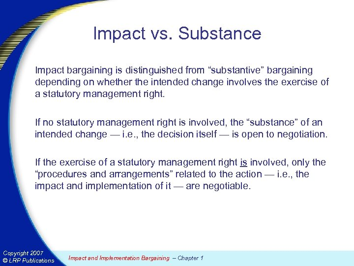 """Impact vs. Substance Impact bargaining is distinguished from """"substantive"""" bargaining depending on whether the"""