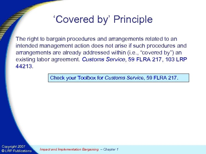 'Covered by' Principle The right to bargain procedures and arrangements related to an intended