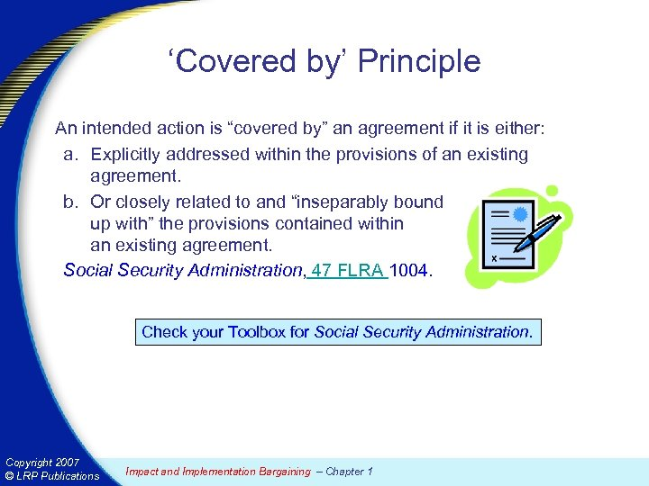 """'Covered by' Principle An intended action is """"covered by"""" an agreement if it is"""