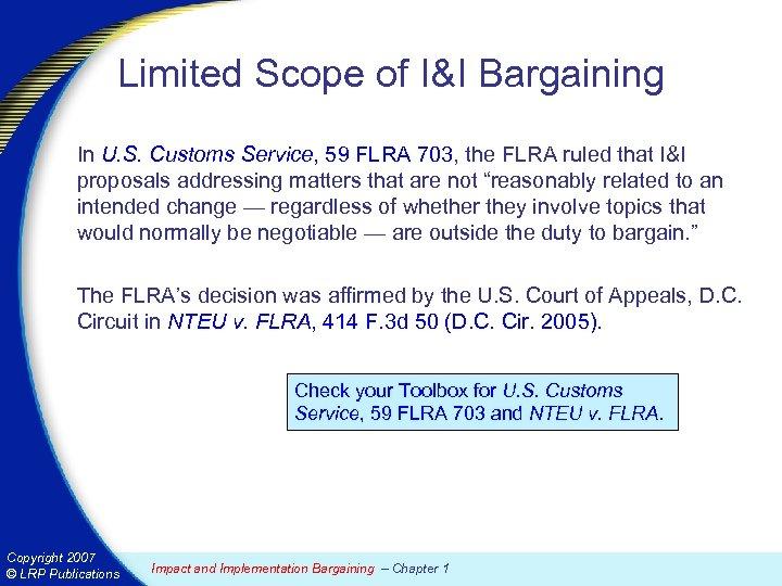 Limited Scope of I&I Bargaining In U. S. Customs Service, 59 FLRA 703, the