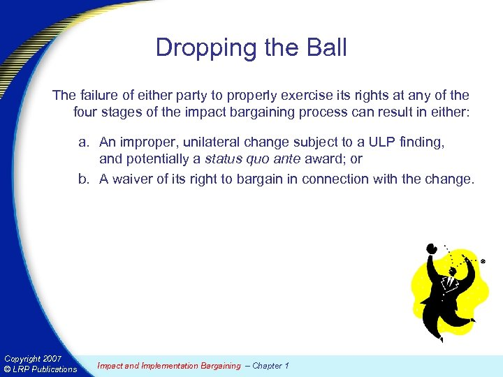 Dropping the Ball The failure of either party to properly exercise its rights at