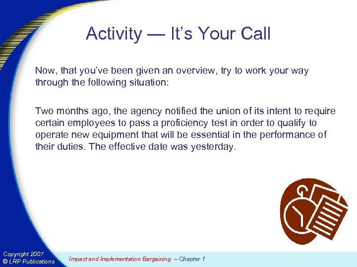 Activity — It's Your Call Now, that you've been given an overview, try to