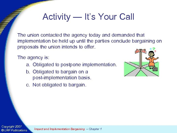 Activity — It's Your Call The union contacted the agency today and demanded that