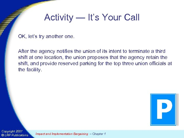 Activity — It's Your Call OK, let's try another one. After the agency notifies