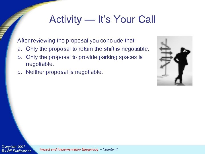 Activity — It's Your Call After reviewing the proposal you conclude that: a. Only