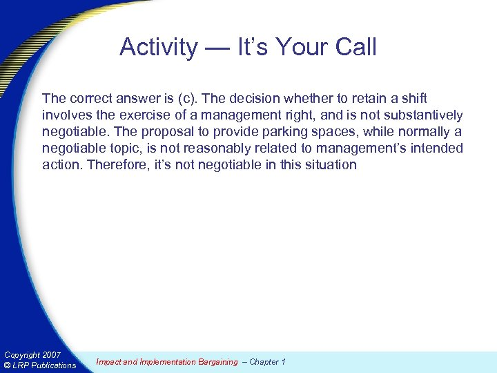 Activity — It's Your Call The correct answer is (c). The decision whether to