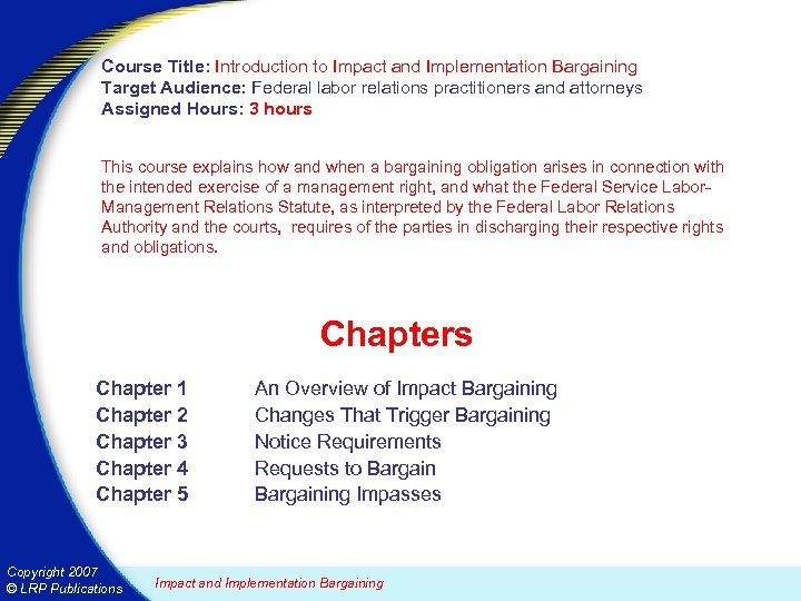 Course Title: Introduction to Impact and Implementation Bargaining Target Audience: Federal labor relations practitioners
