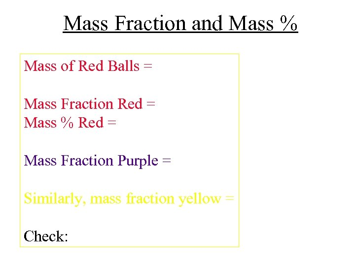 Mass Fraction and Mass % Mass of Red Balls = Mass Fraction Red =