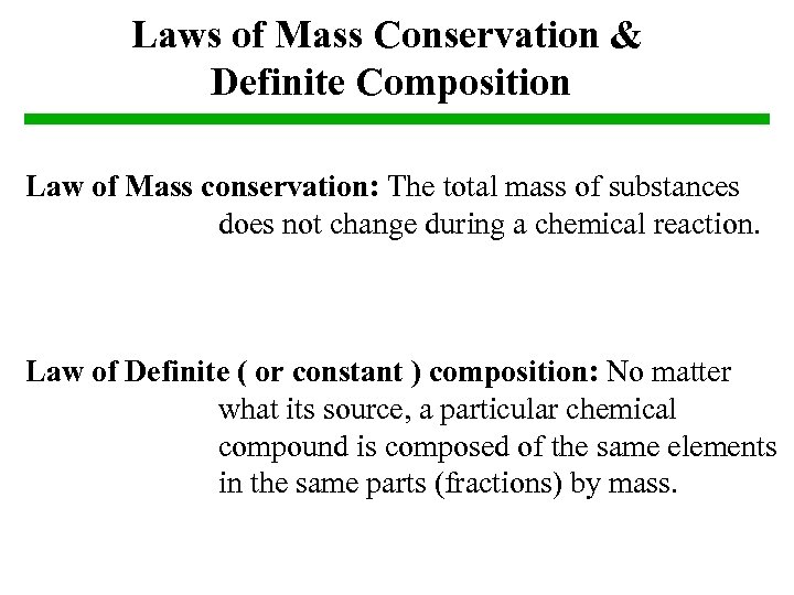 Laws of Mass Conservation & Definite Composition Law of Mass conservation: The total mass