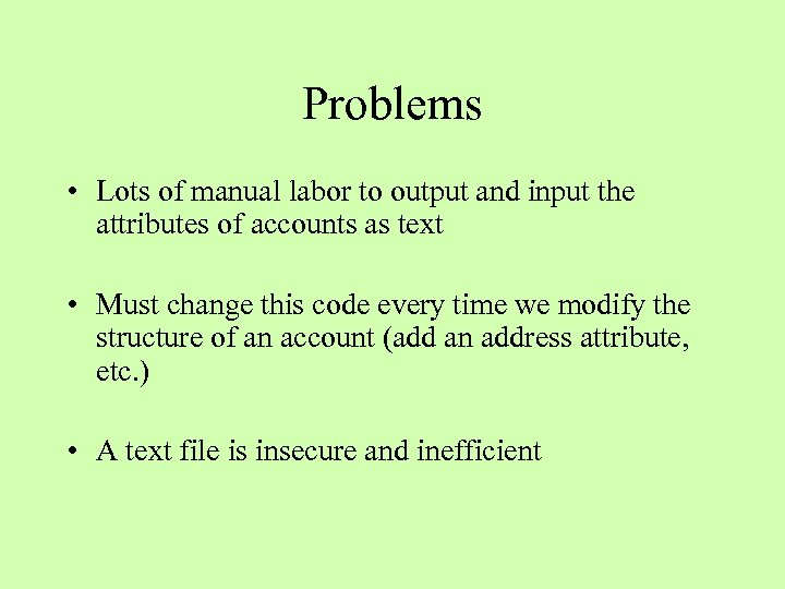 Problems • Lots of manual labor to output and input the attributes of accounts