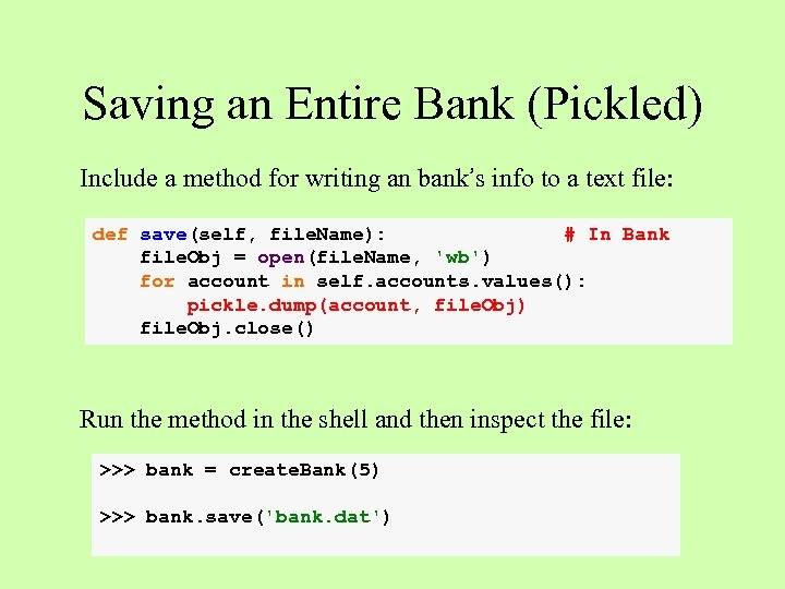 Saving an Entire Bank (Pickled) Include a method for writing an bank's info to