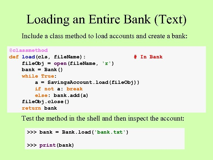 Loading an Entire Bank (Text) Include a class method to load accounts and create
