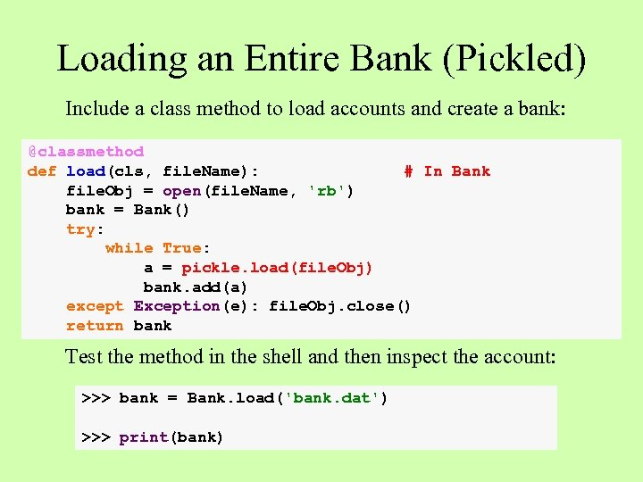 Loading an Entire Bank (Pickled) Include a class method to load accounts and create