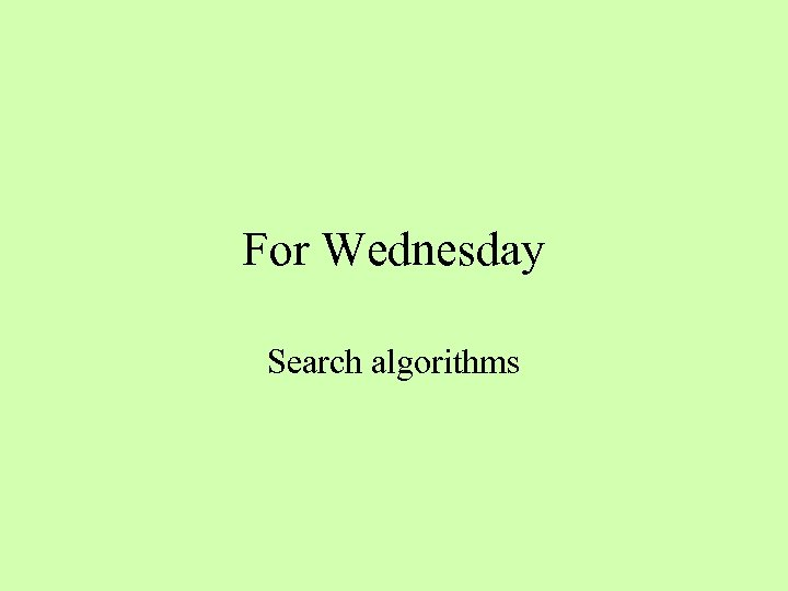 For Wednesday Search algorithms
