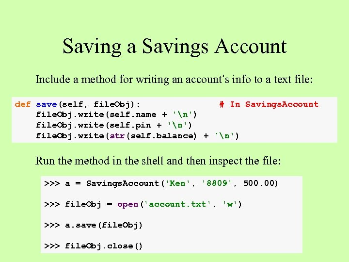 Saving a Savings Account Include a method for writing an account's info to a