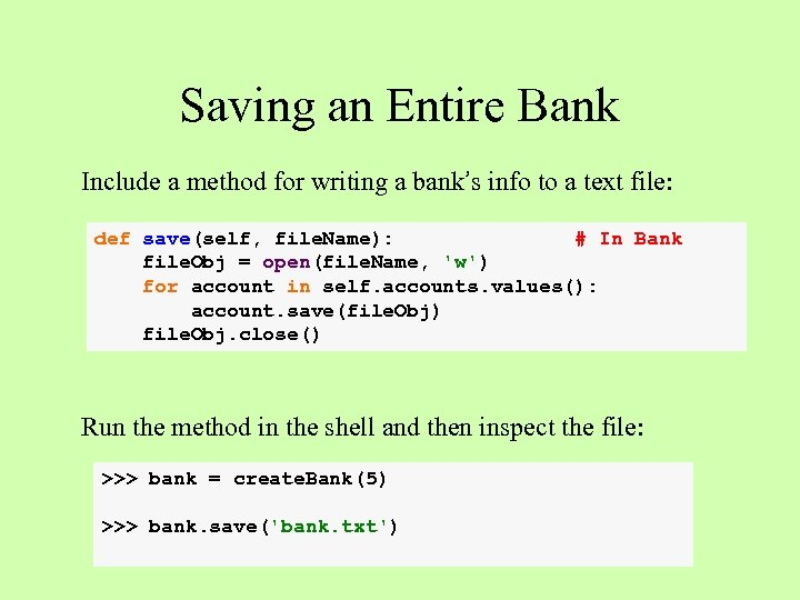 Saving an Entire Bank Include a method for writing a bank's info to a