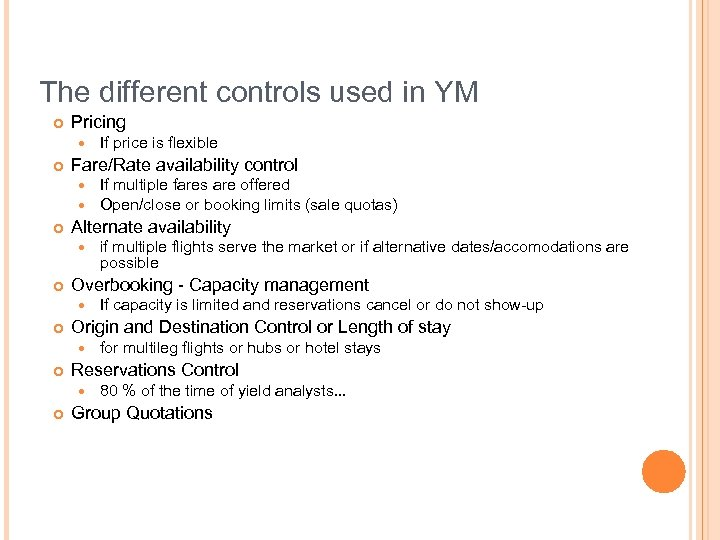 The different controls used in YM ¢ Pricing ¢ Fare/Rate availability control ¢ for