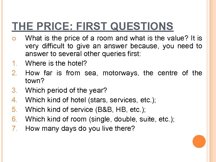 THE PRICE: FIRST QUESTIONS ¢ 1. 2. 3. 4. 5. 6. 7. What is