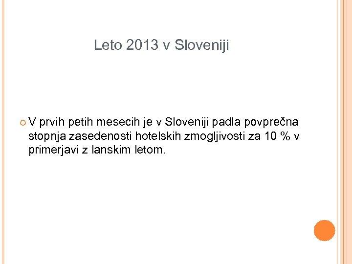 Leto 2013 v Sloveniji ¢ V prvih petih mesecih je v Sloveniji padla povprečna