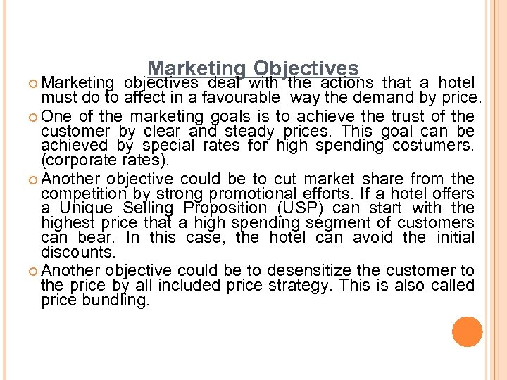 ¢ Marketing Objectives objectives deal with the actions that a hotel must do to