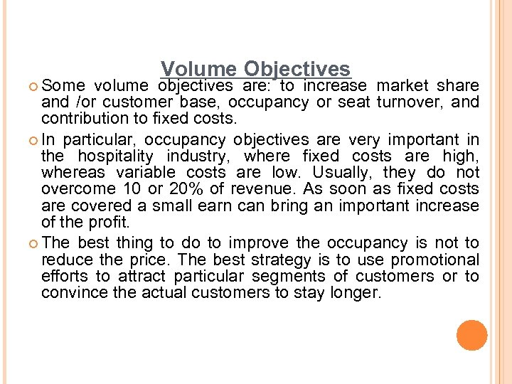 ¢ Some Volume Objectives volume objectives are: to increase market share and /or customer