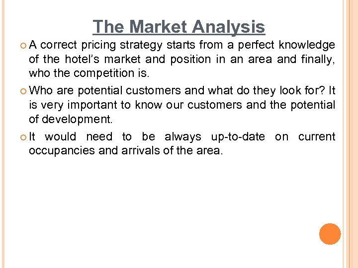 The Market Analysis ¢ A correct pricing strategy starts from a perfect knowledge of