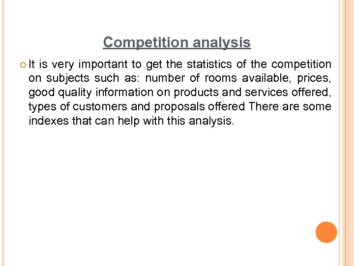 Competition analysis ¢ It is very important to get the statistics of the competition