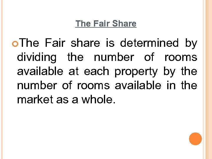 The Fair Share ¢The Fair share is determined by dividing the number of rooms