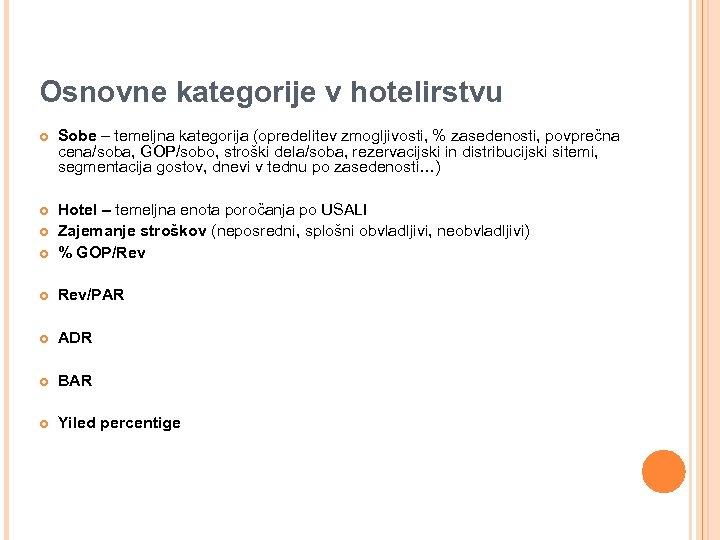Osnovne kategorije v hotelirstvu ¢ Sobe – temeljna kategorija (opredelitev zmogljivosti, % zasedenosti, povprečna