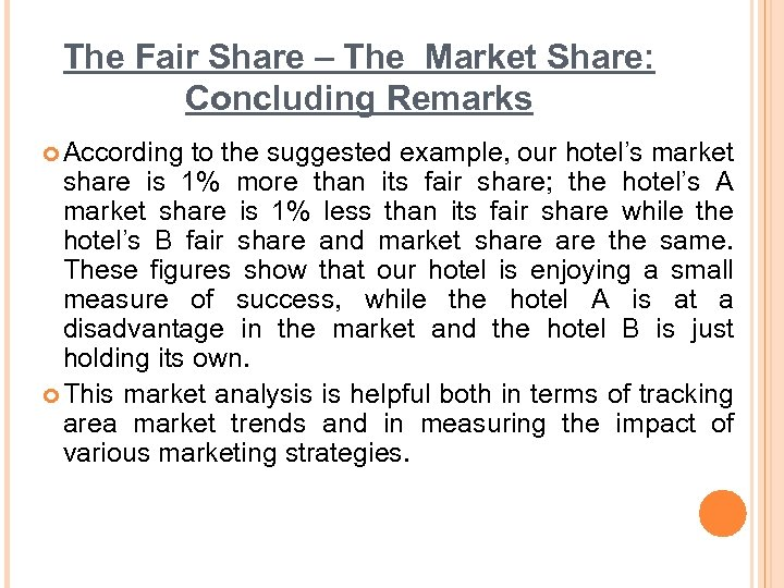 The Fair Share – The Market Share: Concluding Remarks ¢ According to the suggested