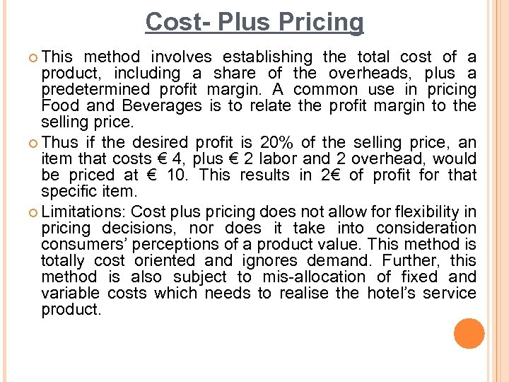 Cost- Plus Pricing ¢ This method involves establishing the total cost of a product,