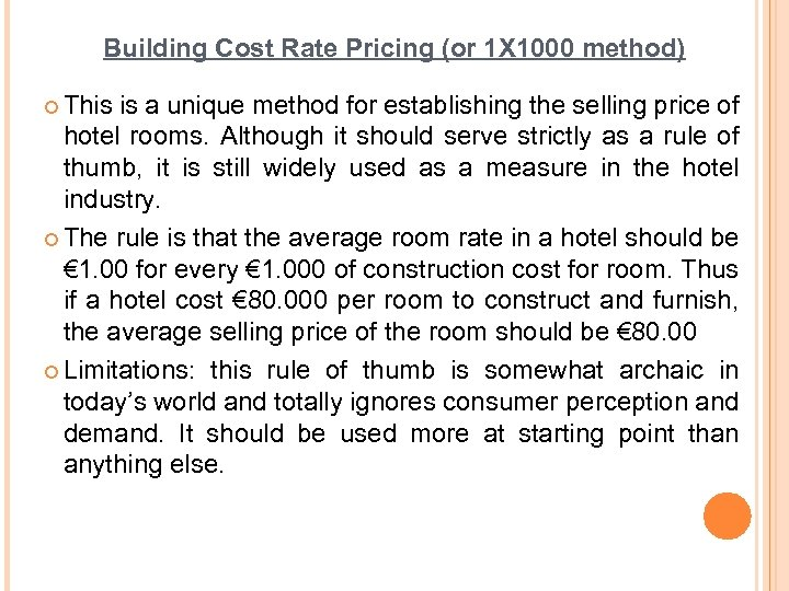 Building Cost Rate Pricing (or 1 X 1000 method) ¢ This is a unique