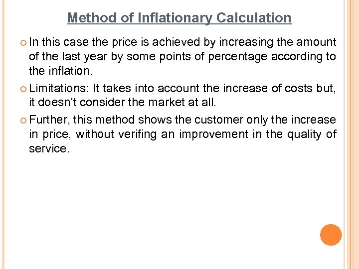 Method of Inflationary Calculation ¢ In this case the price is achieved by increasing