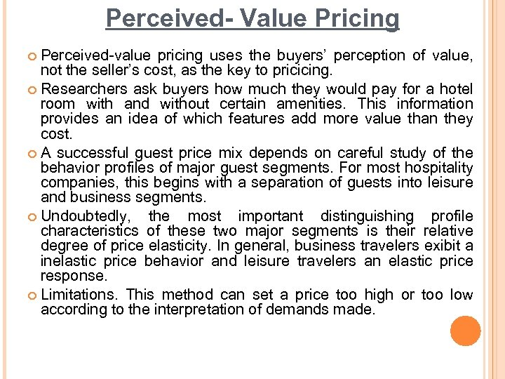 Perceived- Value Pricing ¢ Perceived-value pricing uses the buyers' perception of value, not the