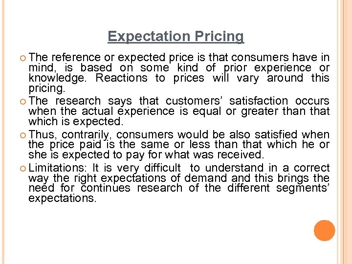 Expectation Pricing ¢ The reference or expected price is that consumers have in mind,