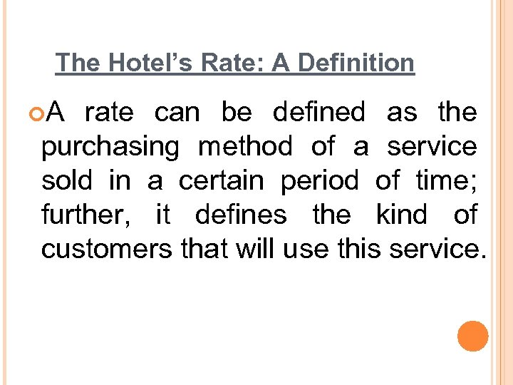 The Hotel's Rate: A Definition ¢A rate can be defined as the purchasing method