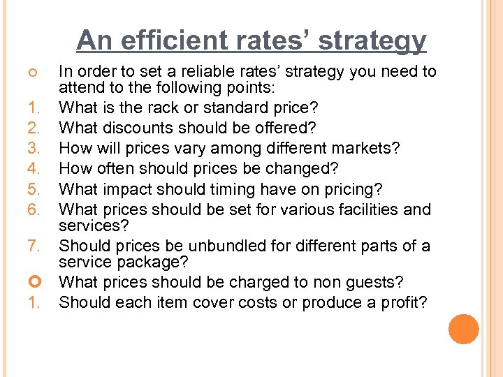 An efficient rates' strategy In order to set a reliable rates' strategy you need
