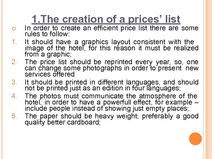 1. The creation of a prices' list ¢ 1. 2. 3. 4. 5. In