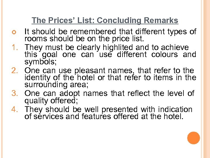 ¢ 1. 2. 3. 4. The Prices' List: Concluding Remarks It should be remembered