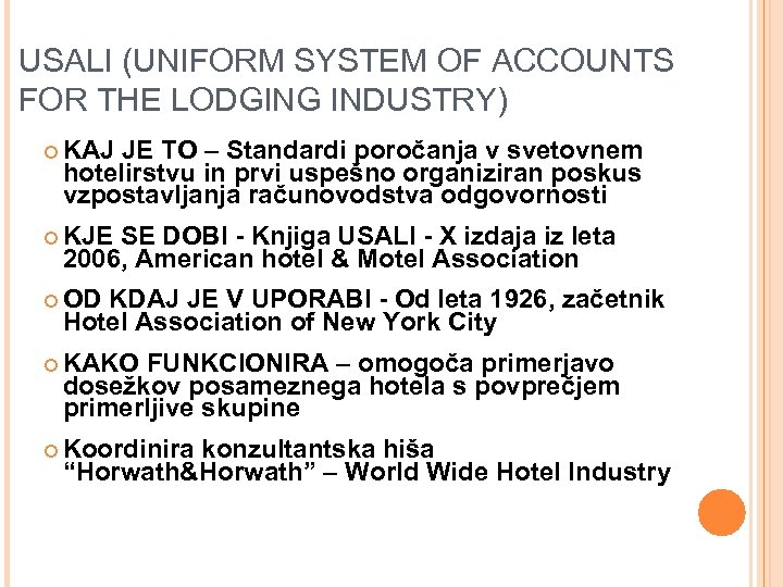 USALI (UNIFORM SYSTEM OF ACCOUNTS FOR THE LODGING INDUSTRY) ¢ KAJ JE TO –
