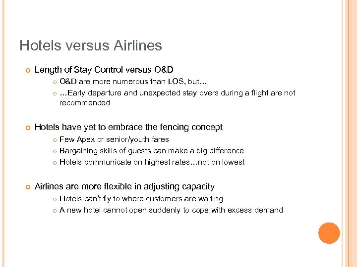 Hotels versus Airlines ¢ Length of Stay Control versus O&D ¢ ¢ ¢ Hotels