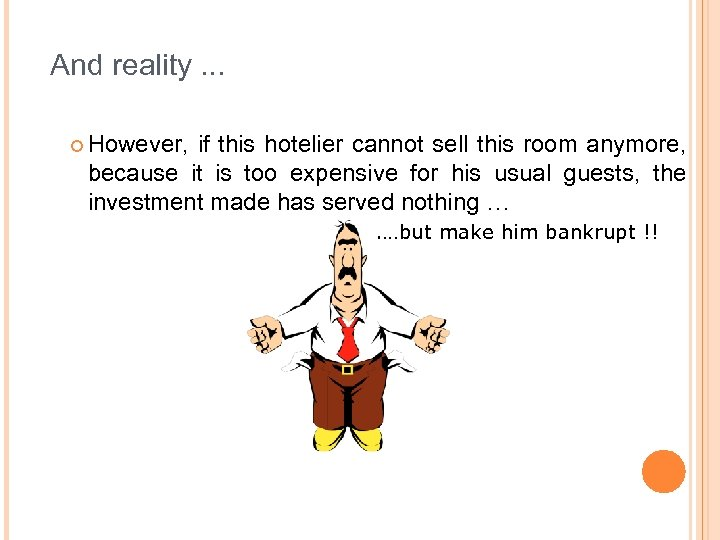 And reality. . . ¢ However, if this hotelier cannot sell this room anymore,