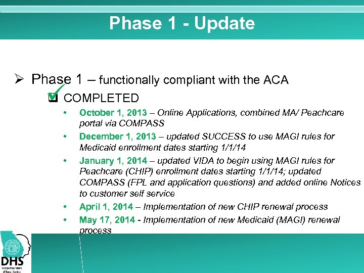 Phase 1 - Update Ø Phase 1 – functionally compliant with the ACA q